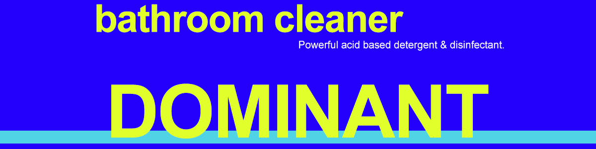 DOMINANT - Bathroom cleaner for sale at CLS